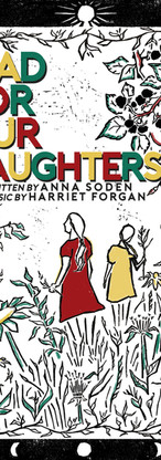 Mad For Our Daughters, Golden Goose Theatre, October 2021.