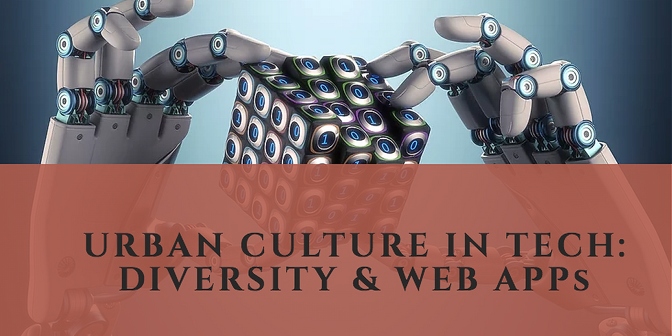 Urban Culture in Tech: Diversity & Web Apps