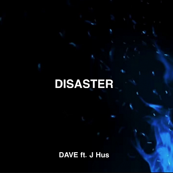 • Dave - Disaster ft. J Hus