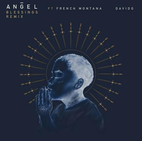 • Angel ft. French Montana & Davido - Blessings Remix