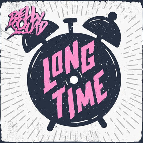 • Belly Squad - Long Time