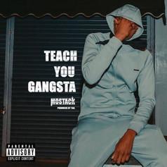 • Mostack - Teach you gangsta