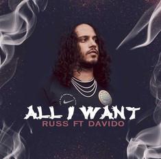 Russ ft Davido - All I Want