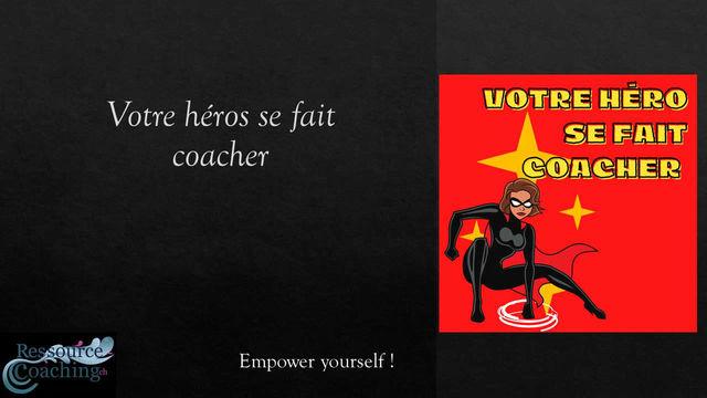 Votre Héros se fait coacher # 4