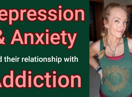 Depression & Anxiety - their relationship to addiction