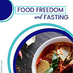 Food Freedom and Fasting.jpg
