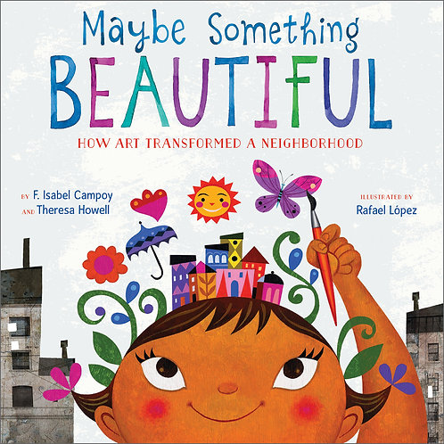 Maybe Something Beautiful by Theresa Howell