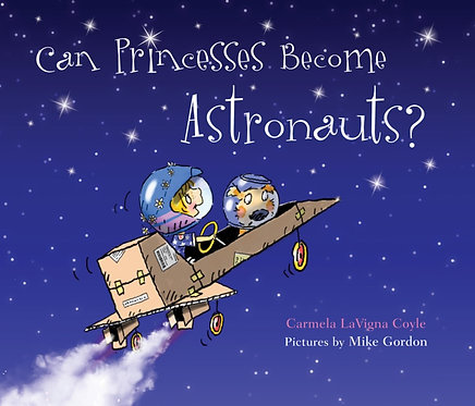 Can Princesses Become Astronauts by Carmela Coyle