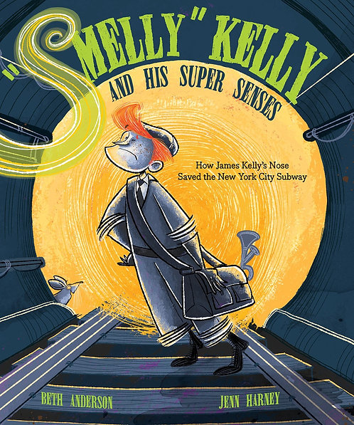 Smelly Kelly and His Super Senses by Beth Anderson