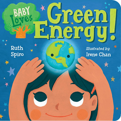 Baby Loves Green Energy! by Ruth Spiro
