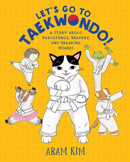 Let's Go to Taekwando! by Aram Kim