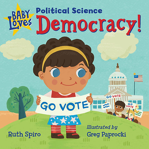 Baby Loves Political Science: Democracy! by Ruth Spiro