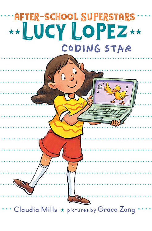 Lucy Lopez: Coding Star by Claudia Mills