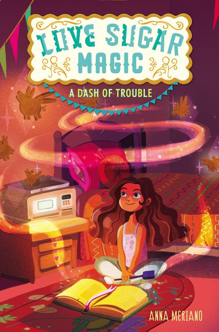 Love Sugar Magic: A Dash of T rouble by Anna Meriano