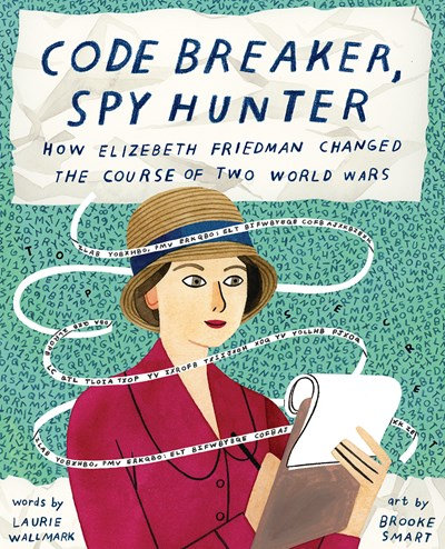 Code Breaker, Spy Hunter by Laurie Wallmark