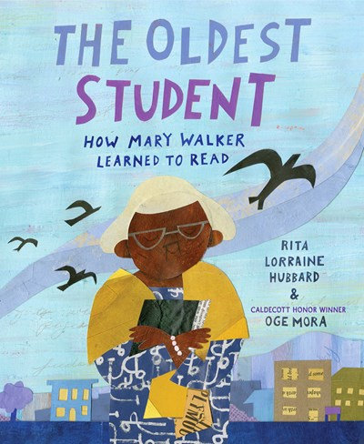 The Oldest Student: How Mary Walker Learned to Read by Rita Hubbard