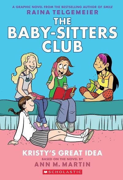 Kristy's Great Idea (Graphic Novel #1) by Raina Telgemeier