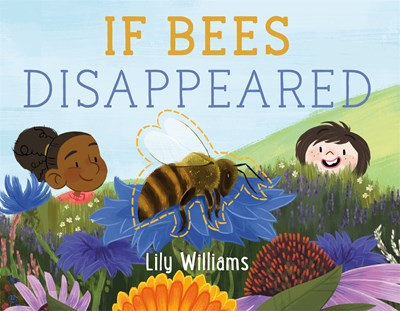 If Bees Disappeared by Lily Williams (3/16)