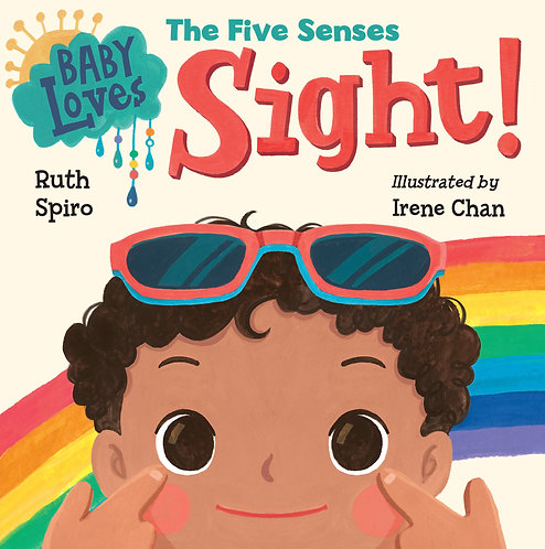 Baby Loves the Five Senses: Sight! by Ruth Spiro