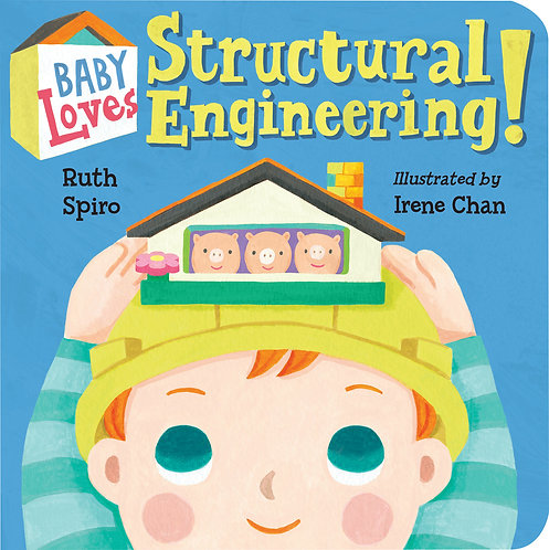 Baby Loves Structural Engineering! by Ruth Spiro