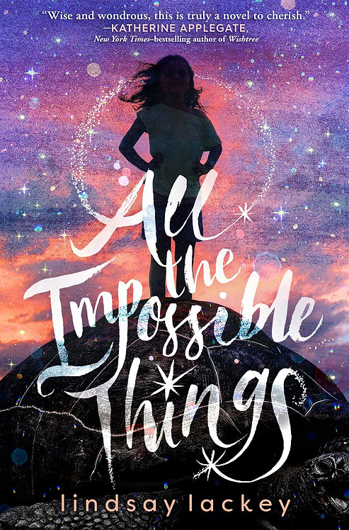 All the Impossible Things by Lindsay Lackey (HC)