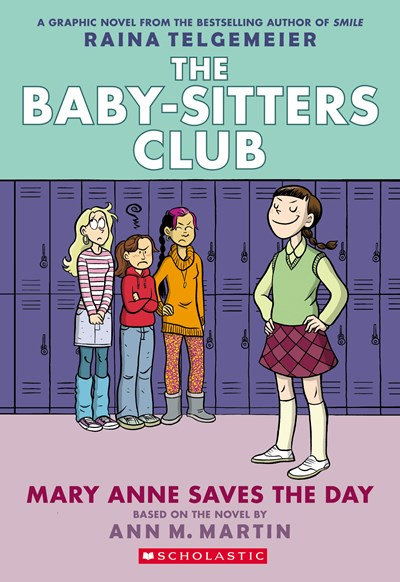 Mary Anne Saves the Day (Graphic Novel #3) by Raina Telgemeier