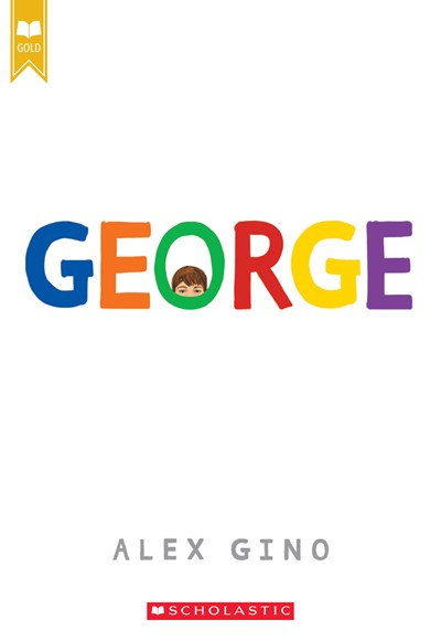 George (Scholastic Gold) by Alex Gino