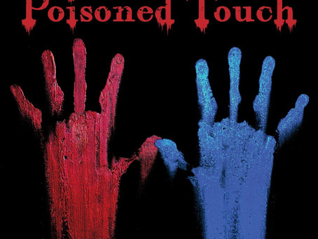 Inspiration for Poisoned Touch - Monica V McCormick
