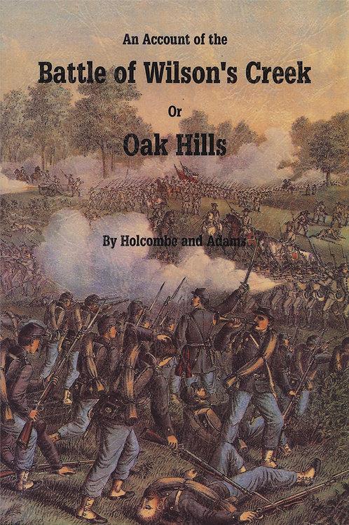 An Account of the Battle of Wilson's Creek or Oak Hills