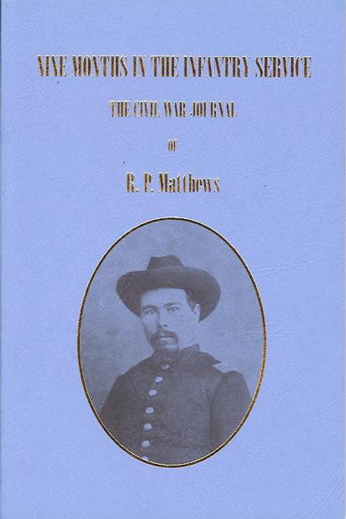 Nine Months in the Infantry Service: The Civil War Journal of R. P. Matthews