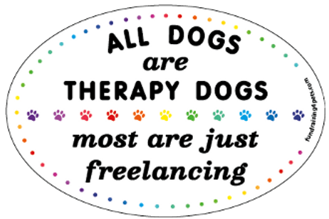 All Dogs are Therapy Dogs, Most are Just Freelancingoval magnet