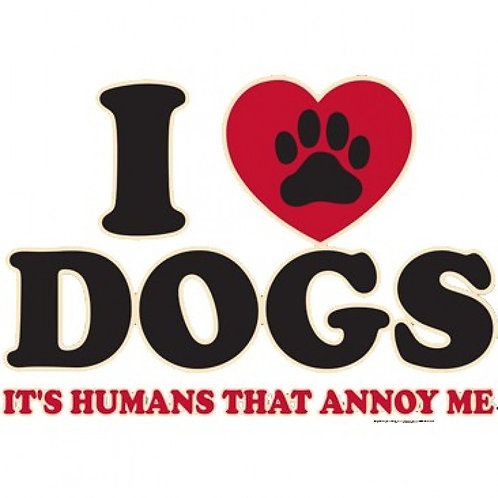 I Love Dogs It's Humans That Annoy Me Tee Shirt