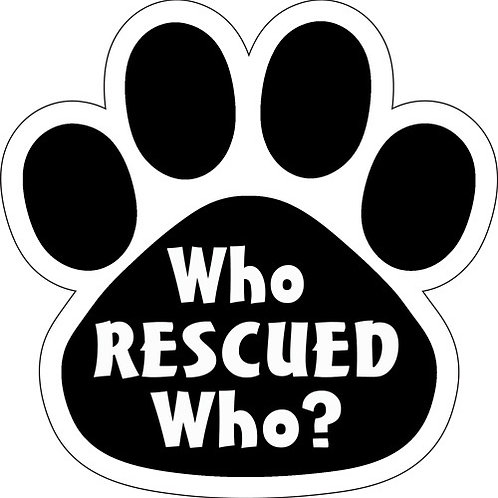 Who Rescued Who? Black Paw Print Magnet