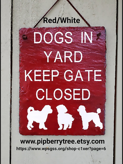 Dogs-Dog In Yard Keep Gate Closed Slate Sign /Custom Dog Silhouette Sign/ Keep G