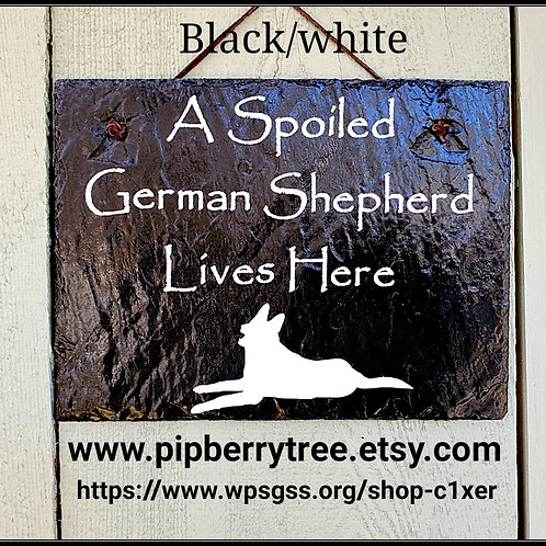 A Spoiled German Shepherd Lives Here Slate Sign