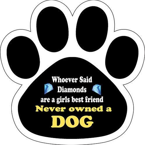 Diamond girls best friend never owned a dog Magnet