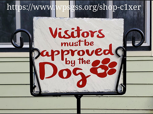 Visitors Must Be Approved By The Dog Decorative Slate Sign/Vinyl Lettering and P