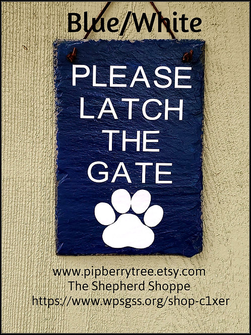 Please Latch The Gate Paw Print Slate Sign