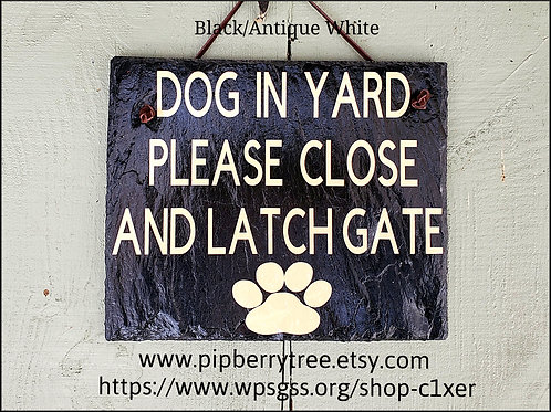 Dog(s) In Yard Please Close And Latch Gate with Paw Print
