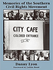 Memories Of The Southern Civil Rights Movement By Danny Lyon AVAILABLE 13000 SH