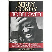 To Be Loved The Music Magic Memories Of Motown An Autobiography Hardcover By Berry Gordy AVAILABLE 9000 SH
