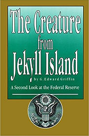 The Creature From Jekyll Island A Second Look At Federal Reserve 3rd Edition By G Edward Griffin AVAILABLE 8999 SH