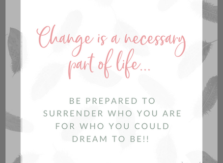 Life Changes! Use it as a golden ticket to reinvent yourself!