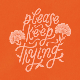 Please Keep Trying Design |