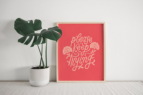Please Keep Trying Hand Lettered Poster | Flamingo Pink on Watermelon | 9 Sizes