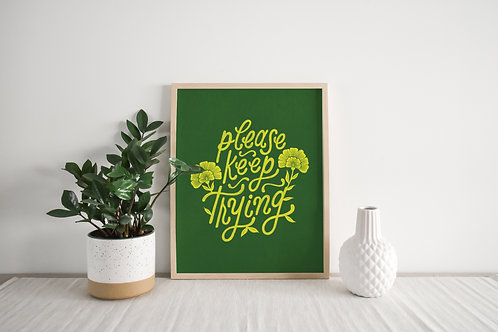 Please Keep Trying Hand Lettered Poster | Neon Yellow on Emerald Green