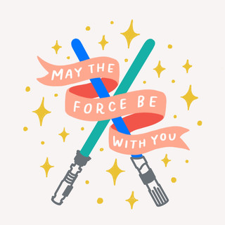 May the Force Be With You Design | Pete&Pen