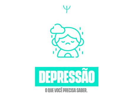 Depressão,o que você precisa saber.