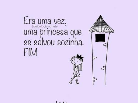 Era uma vez, uma princesa que se salvou sozinha. FIM!