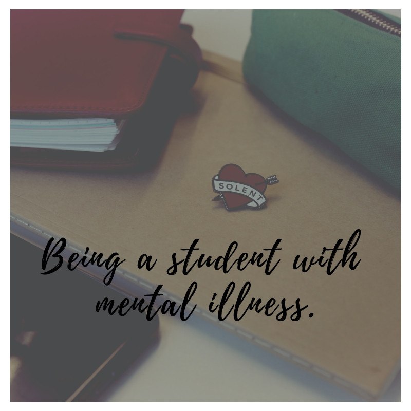 Being A Student With Mental Illness.